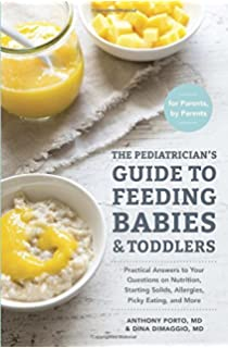 Natural baby food over 150 wholesome nutritious recipes for your the pediatricians guide to feeding babies and toddlers practical answers to your questions on nutrition forumfinder Choice Image