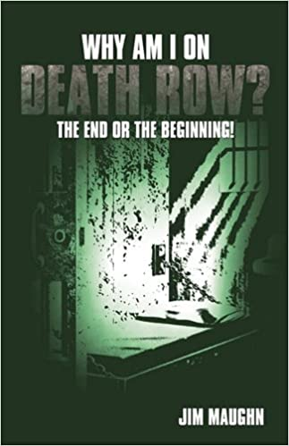 Why Am I on Death Row?: The End or the Beginning!