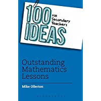 100 Ideas for Secondary Teachers: Outstanding Mathematics Lessons