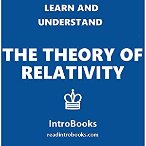 Learn and Understand the Theory of Relativity Audiobook