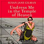 Undress Me in the Temple of Heaven | Susan Jane Gilman
