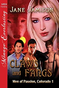 Claws and Fangs [Men of Passion, Colorado 1]  (Siren Publishing Menage Everlasting) by [Jamison, Jane]