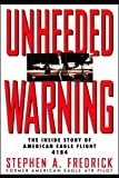 img - for Unheeded Warning: The Inside Story of American Eagle Flight 4184 book / textbook / text book