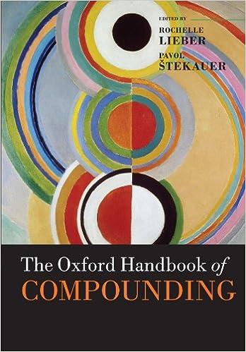 The Oxford Handbook of Compounding (Oxford Handbooks in Linguistics)