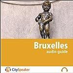 Bruxelles (Audio Guide CitySpeaker)   Marlène Duroux,Olivier Maisonneuve