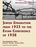 Jewish Emigration from 1933 to the Evian Conference of 1938, Donald S. Detwiler, 161619006X