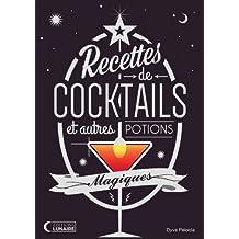 Recettes de Cocktails et Autres Potions Magiques (French Edition)