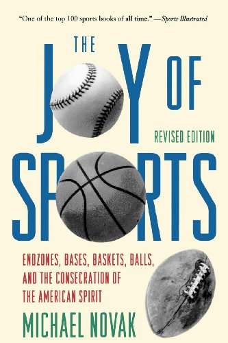 Cover of Joy of Sports, Revised: Endzones, Bases, Baskets, Balls, and the Consecration of the American Spirit
