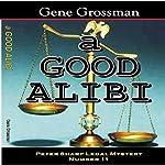 A Good Alibi: Peter Sharp Legal Mystery, Book 11 | Gene Grossman