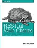RESTful Web Clients: Enabling Reuse Through