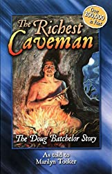 The Richest Caveman: The Doug Batchelor Story (Destiny book)