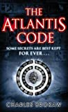 Front cover for the book The Atlantis Code by Charles Brokaw