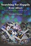 Searching for Happily Ever After, Christopher B. Scharping, 1479732400