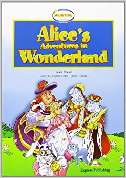 Elizabeth Gray;Virginia Evans - Alice's Adventures In Wonderland. Student's Pack. Con Cd Audio. Con Cd-rom: Alice's Adventures In Wonderland (+ Cd Audio Y Dvd): 1