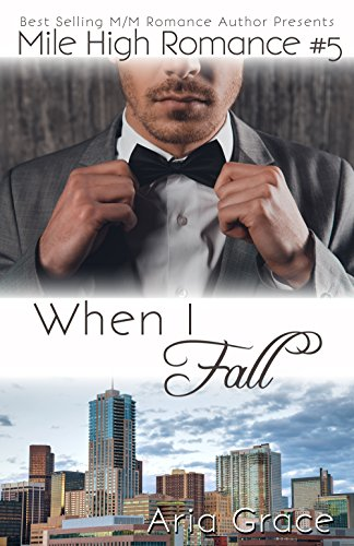 When I Fall: M/M Romance (Mile High Romance Book 5)