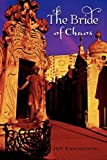 The Bride of Chaos, Jeff Kwasniewski, 1441564659