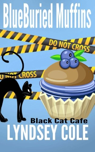 Blueburied Muffins (Black Cat Cafe Cozy Mystery Series) (Volume 1)