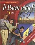 Glencoe Spanish 1: Buen Viaje! Florida Edition, Conrad J. Schmitt and Protase E. Woodford, 007875660X