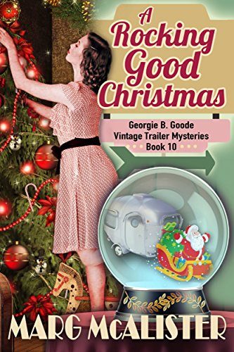 A Rocking Good Christmas: (Georgie B. Goode Vintage Trailer Mysteries) (Story Trailer Christmas Horror A)