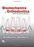 Biomechanics in Orthodontics: Principles and Practice
