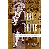 The Girl and the Game: A History of Women's Sport in Canada, Second Edition