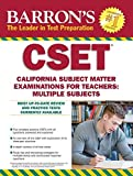 img - for Barron's CSET, 4th Edition: California Subject Matter Exams for Teachers: Multiple Subjects by Robert D. Postman Ed.D (2016-07-15) book / textbook / text book