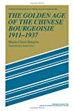 The Golden Age of the Chinese Bourgeoisie, 1911-1937, Bergere, Marie-Claire, 0521320542