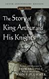 The Story of King Arthur and His Knights, Howard Pyle, 0451530241