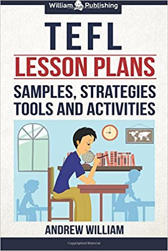 TEFL Lesson Plans: Samples, Strategies, Tools and Activities ESL