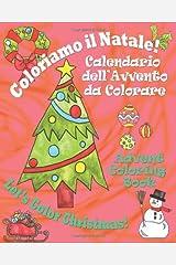 Coloriamo il Natale! - Let's Color Christmas!: Calendario dell'Avvento da Colorare - Advent Coloring Book (Italian Edition) Paperback