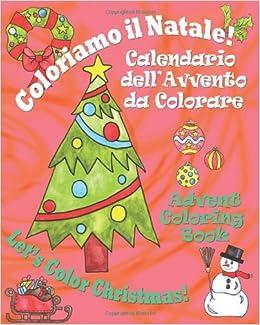 Countdown Natale.Coloriamo Il Natale Let S Color Christmas Calendario