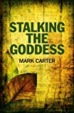 Book Cover for Stalking the Goddess