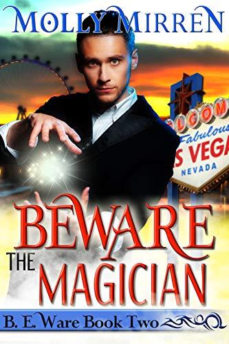 Beware the Magician: B. E. Ware Book Two (The B. E. Ware Series 2)