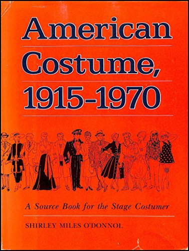 20th Century Theatre Costumes (American Costume, 1915-1970: A Source Book for the Stage Costumer)
