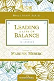 Leading a Life of Balance (Women of Faith Study Guide Series)