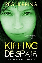 Killing Despair: The Loser Mysteries - Book Three