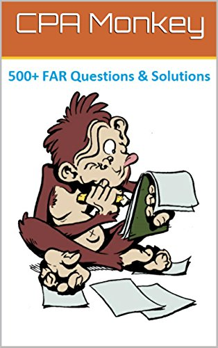 Pdf Education CPA Monkey - 500+ Multiple Choice Questions for Financial Accounting & Reporting (FAR) 2018-2019 Edition
