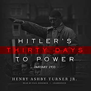 Hitler's Thirty Days to Power Audiobook