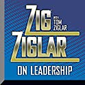 Zig Ziglar on Leadership Speech by Zig Ziglar Narrated by Zig Ziglar, Tom Ziglar