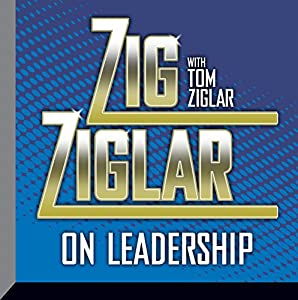 Zig Ziglar on Leadership Speech