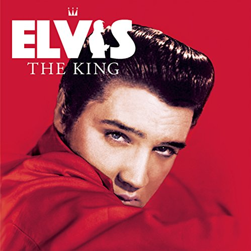 Elvis Presley The King Of Rock And Roll - Elvis - The King