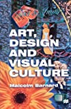 img - for Art, Design and Visual Culture: An Introduction book / textbook / text book