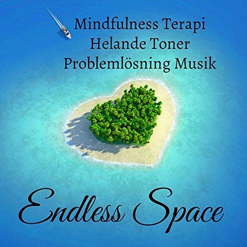 Endless Space - Mindfulness Terapi Helande Toner Hälsa och Välbefinnande Problemlösning Musik med Instrumental Binaural Beats Gamma Vågor Natur Ljud - Delta Gamma Theta