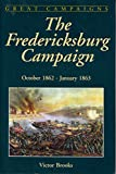 img - for The Fredericksburg Campaign : October 1862-January 1863 (Great Campaigns Series) book / textbook / text book