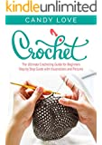Crochet: The Ultimate Crocheting For Beginners(Crochet, Crochet Patterns, DIY Crochet, Crochet Books, Crochet for Beginners, Crochet Afghans, Crochet Christmas, Holiday