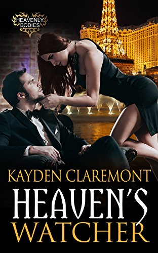 Heaven's Watcher (Heavenly Bodies Book 2) by [Claremont, Kayden]