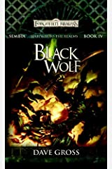 Black Wolf: Sembia: Gateway to the Realms, Book 4 (Sembia Gateway to the Realms) Kindle Edition