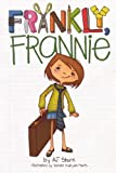 Frankly, Frannie (Turtleback School & Library Binding Edition) (Frankly, Frannie (Pb))