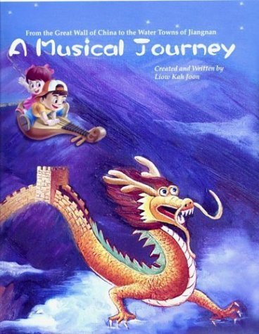 A Musical Journey: From the Great Wall of China to the Water Towns of Jiangnan by Liow Kah Joon (2004-07-01) ebook