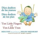 Diez deditos de las manos y Diez deditos de los pies / Ten Little Fingers and Ten Little Toes bilingual board book (Spanish and English Edition)